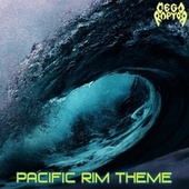 Pacific Rim Theme by Megaraptor