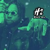 Kere Mi by H2