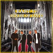 House of Love by East 17