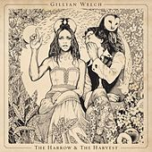 The Harrow & The Harvest de Gillian Welch