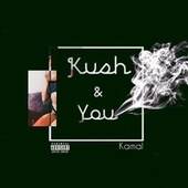 Kush & You by Kamal