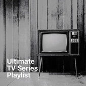 Ultimate Tv Series Playlist by TV Players, Music-Themes, Game of Thrones Orchestra