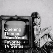 Opening Themes from Your Favorite Tv Series by TV Themes, TV Theme Band, 80s Movie Soundtracks