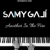 Another In The Fire (Instrumental Piano) (Instrumental) de Samy Galí