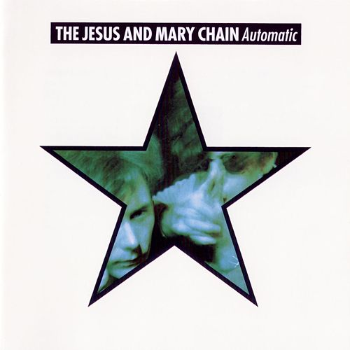 Automatic by The Jesus and Mary Chain