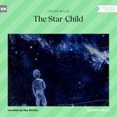 The Star-Child (Unabridged) von Oscar Wilde