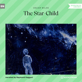 The Star-Child (Unabridged) by Oscar Wilde