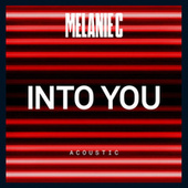 Into You (Acoustic) by Melanie C