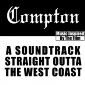 Compton: Soundtrack Straight Outta the West Coast (Music Inspired by the Film) by Various Artists