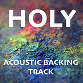 Holy (Acoustic Backing Track) de Acoustica