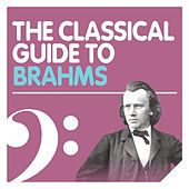 The Classical Guide to Brahms by Various Artists