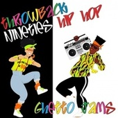 Throwback 90's Hip Hop: Ghetto Jams by Various Artists