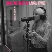 Drag Me Back in (Live Masterlink Session) by Laura Evans