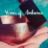 Waves of Ambience: V2 von Various Artists