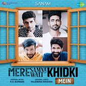 Mere Samnewali Khidki Mein - Single by Sanam