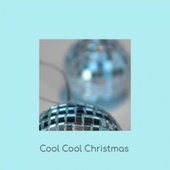 Cool Cool Christmas von Various Artists
