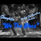 We The Blocc by 40 Cal Da Carolina Prince