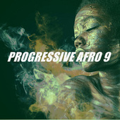 PROGRESSIVE AFRO 9 by Various Artists