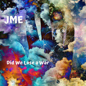 Did We Lose a War de JME