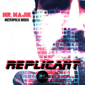 Replicant by Majik