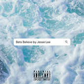 Bets Believe by Jesse Lee