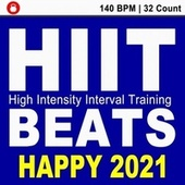 Hiit Beats Happy 2021 (140 Bpm - 32 Count Unmixed High Intensity Interval Training Workout Music Ideal for Gym, Jogging, Running, Cycling, Cardio and Fitness) de HIIT Beats