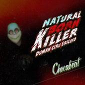 Natural Born Killer von Chocabeat