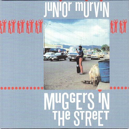 Muggers In The Street by Junior Murvin