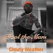 Clouty Weather by Fool The Mane