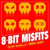 Arcade Versions of Travis Scott by 8-Bit Misfits