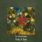 Is Christmas Only A Tree de Various Artists