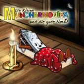 Die kleine Mundharmonika und die gute Nacht - Das Hörbuch by Die kleine Mundharmonika