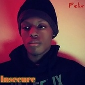 Insecure von Felix (Rock)