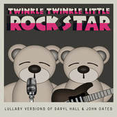 Lullaby Versions of Daryl Hall & John Oates by Twinkle Twinkle Little Rock Star