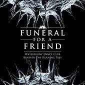 Waterfront Dance Club / Beneath The Burning Tree de Funeral For A Friend