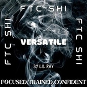 VERSATILE by Lil Ray