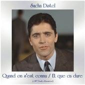 Quand on s'est connu / Et que ca dure (All Tracks Remastered) von Sacha Distel