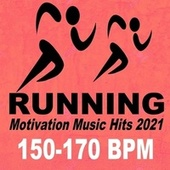 Running Motivation Music Hits 2021 Extreme! (150-170 Bpm) Born to Run Wild to the Best Motivational Running Music Playlist to Set Your Very Best Pace! ) von Various Artists