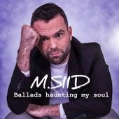 Ballads Haunting My Soul von M.Siid