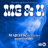 Me & U (Majestic VIP Remix) by Majestic