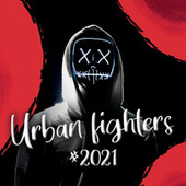 Urban Fighters #2021 by Various Artists