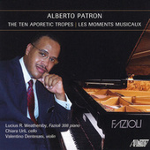 Alberto Patron: The Ten Aporetic Tropes & Les Moments Musicaux by Lucius Weathersby