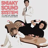 It's Not My Problem [Thin White Duke Remix] von Sneaky Sound System