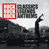 Rock Classics Rock Legends Rock Anthems de Various Artists