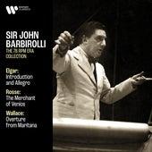 Elgar: Introduction and Allegro, Op. 47 - Rosse: The Merchant of Venice - Wallace: Overture from Maritana de Sir John Barbirolli