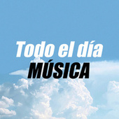 Todo el día MÚSICA by Various Artists