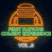 First Nations Comedy Experience Vol 8 by Graham Elwood