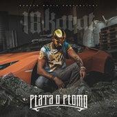 PLATA O PLOMO EP by 18 Karat