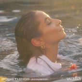 Good Things (Acoustic) von Wafia