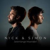 Jarenlange Maanden de Nick & Simon
